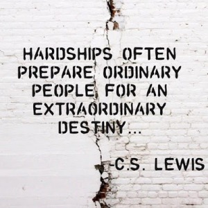 Q01+Hardship-often-preparres-ordinary-people-for-extraordinary-destiny-by-O-S-Lewis